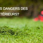 Quels sont les dangers des appareils d'extérieurs?
